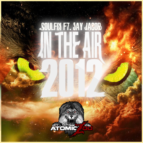 Soulfix feat. Jay Jacob - In The Air 2012 *Atomic Zoo* - Beatport Glitch Hop #1 - Free Download!**