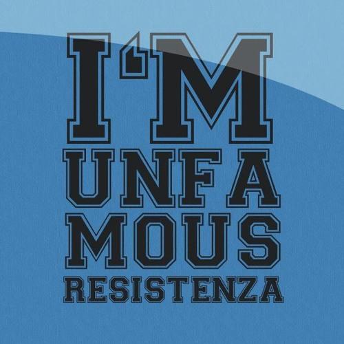 I AM UNFAMOUS RESISTENZA