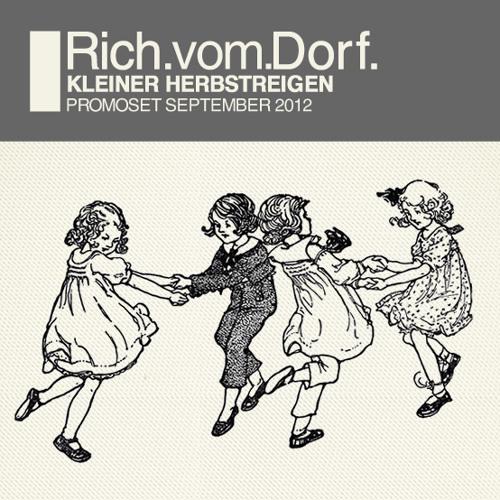 Rich Vom Dorf - KLEINER HERBSTREIGEN promoset 092012