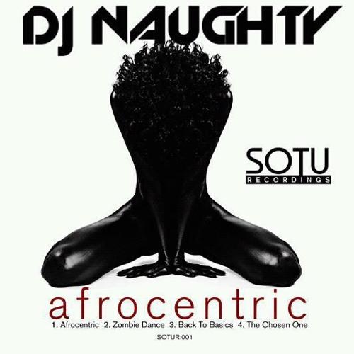 DJ Naughty Afrocentric EP Mix