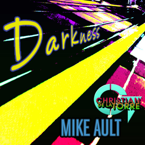 Darkness - CHRISTIAN De La Torre & MIKE AULT