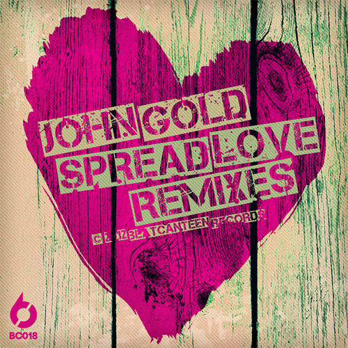 JOHN GOLD - SPREAD LOVE (CRAZIBIZA REMIX) [BC020]