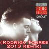 Tears For Fears - Shout (Rodrigo Torres 2013 Remix) - FREE DOWNLOAD