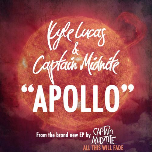"""Kyle Lucas & Captain Midnite - """"Apollo"""""""