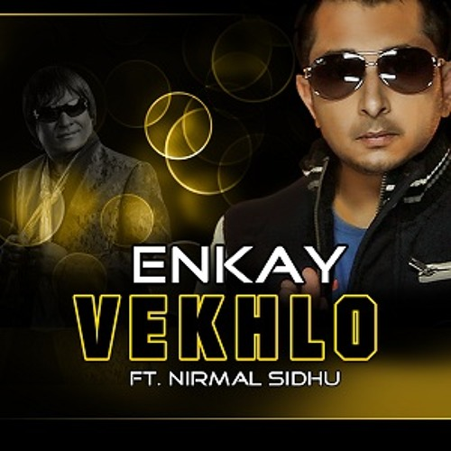 ENKAY - VEKHLO (FEAT. NIRMAL SIDHU)Promo