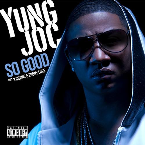 "Yung Joc ""So Good"" Feat. 2 Chainz & Ebony Love"