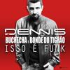 Dennis - Isso é Funk - Feat. Buchecha e Bonde do Tigrão
