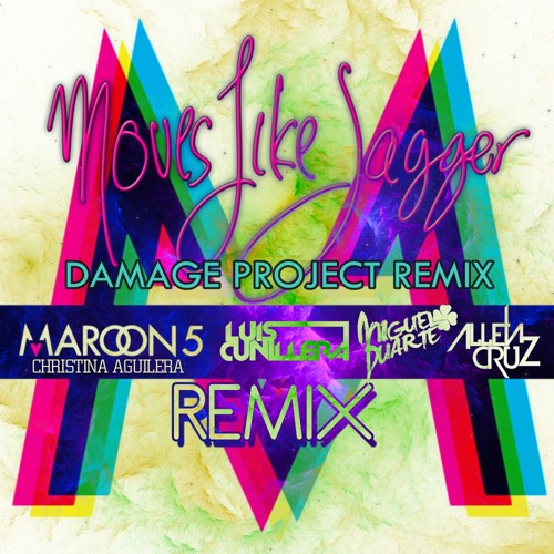 Maroon 5  ft. Christina Aguilera - Moves Like Jagger ( Damage Project Remix )