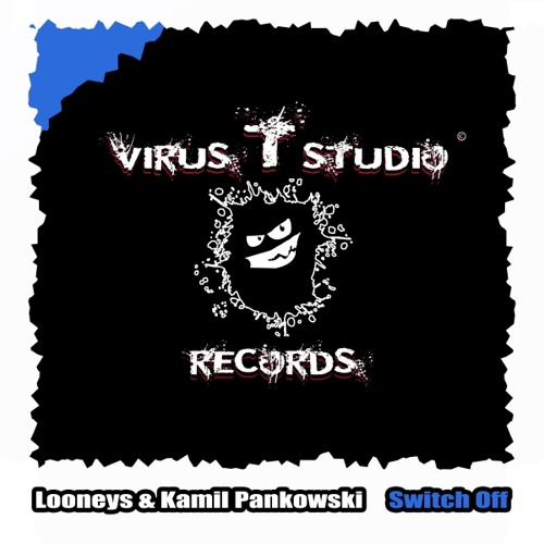 Looneys & Kamil Pankowski - Switch Off (Preview) [OUT NOW]
