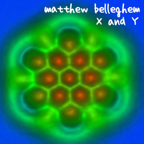 Matthew Belleghem - X and Y