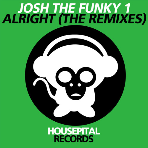 Josh The Funky 1 - Alright (Martin Dhamen Remix)