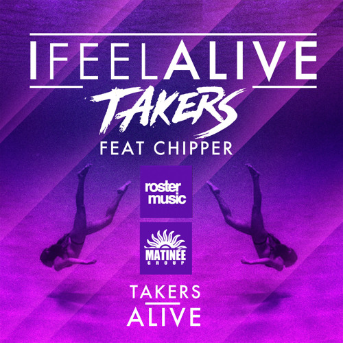 TAKERS - I Feel Alive ft. Chipper ( Radio edit )