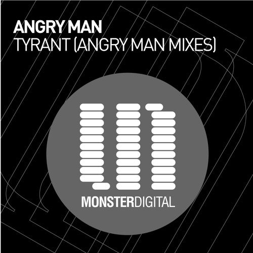Angry Man - Tyrant (Original Mix)