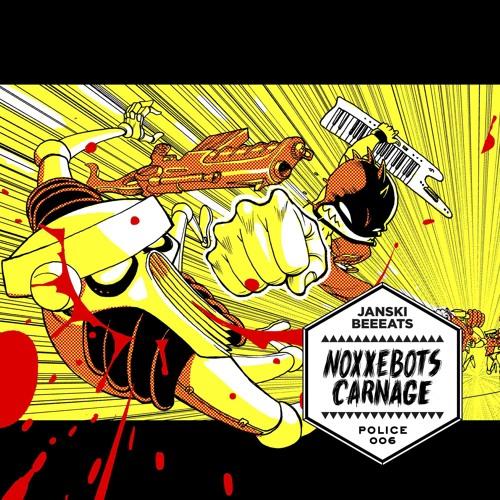 "JANSKI Beeeats ""Noxxe bots Carnage"" EP (Police Records/PLC006)"