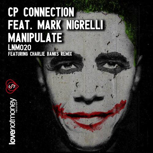 CP Connection feat. Mark Nigrelli - Manipulate (Original Mix)