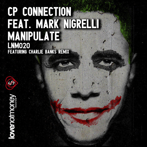LNM020 - CP Connection feat. Mark Nigrelli - Manipulate - Out Now!