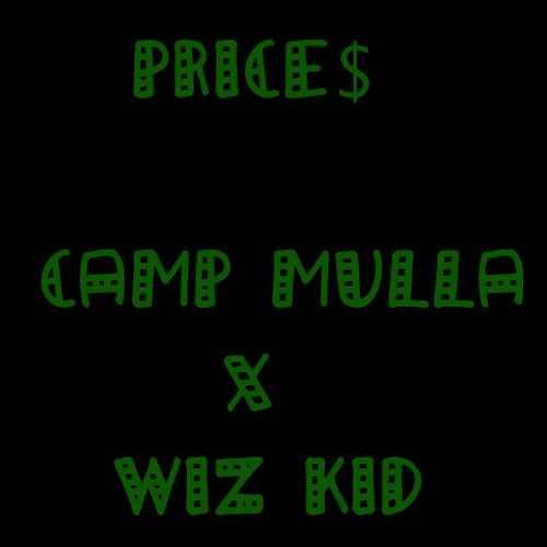 Camp Mulla - Prices ft Wiz Kid