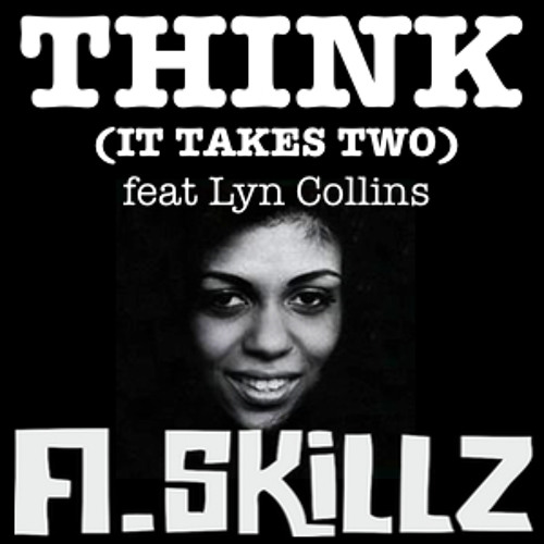 Think (It takes two) feat Lyn Collins