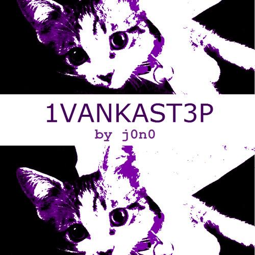 Ivankastep- NEW Track!