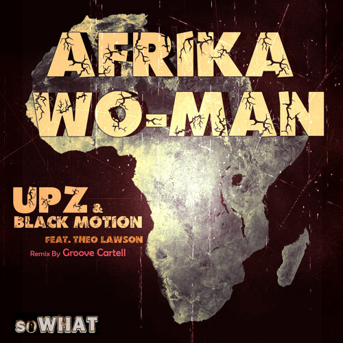 Afrika Wo-Man - UPZ & Black Motion (Groove Cartell Remix) Sample