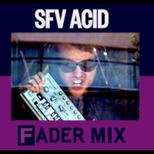 FADER Mix: SFV Acid