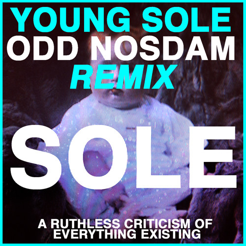 "sole ""Young Sole""  Odd Nosdam Remix)"