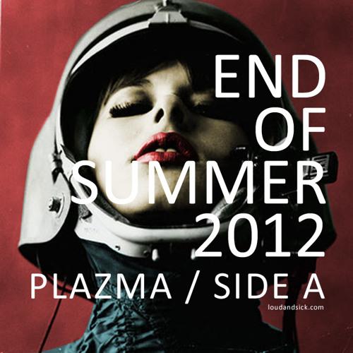 Plazma - End of Summer 2012 side A (loudandsick.com)