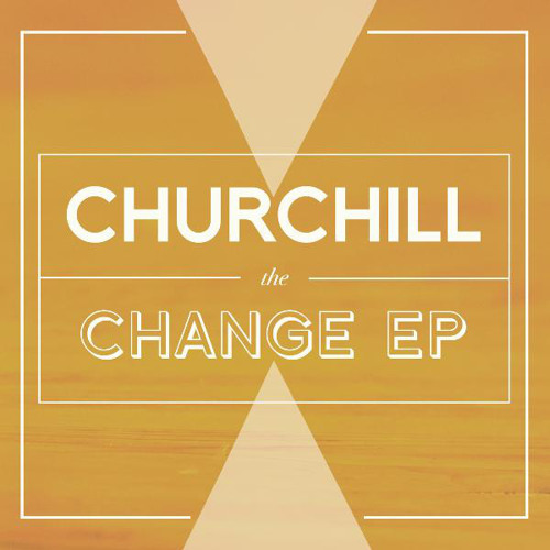 Churchill - Change