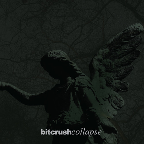 Bitcrush - To collapse into
