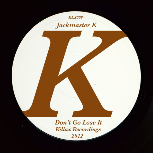 Don't go lose it EP ( Killax recordings)