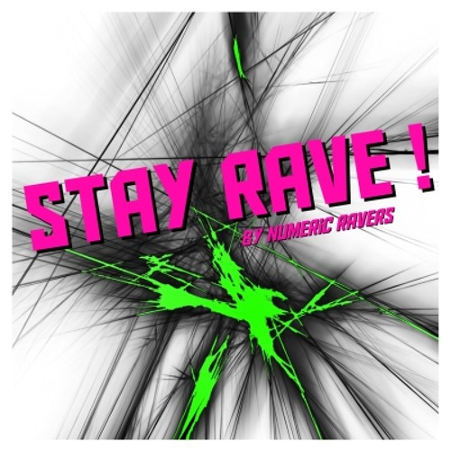 """""""STAY RAVE"""" (Preview / Album """"Stay Rave"""", 20 tracks free download at www.numericravers.com)"""