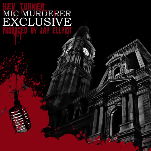 Kev Turner - Mic Murderer Exclusive (Produced by Jay Ellyiot)