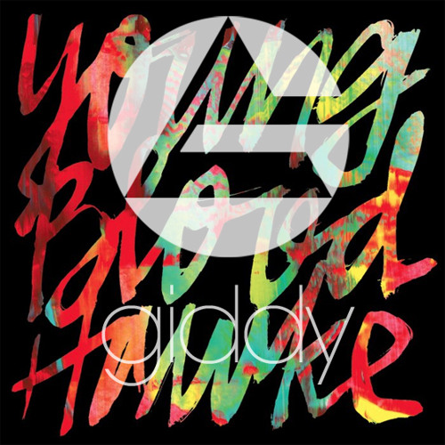 Youngblood Hawke - We Come Running (Giddy's 4am Remix) [FREE XMAS DL!]