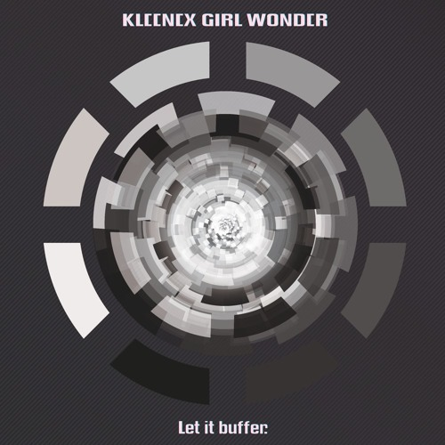Kleenex Girl Wonder - All You Need Is Your Feeling