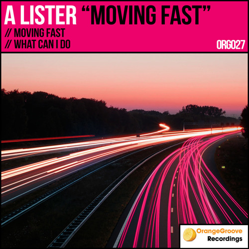 A Lister - Moving Fast [Orange Groove Recordings]