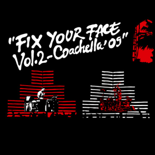 TRV$DJAM - Fix Your Face Vol. 2 - Coachella '09 [FREE DOWNLOAD]