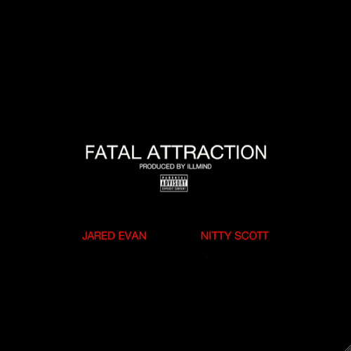 Jared Evan - Fatal Attraction Feat. Nitty Scott MC (Produced by !llmind)
