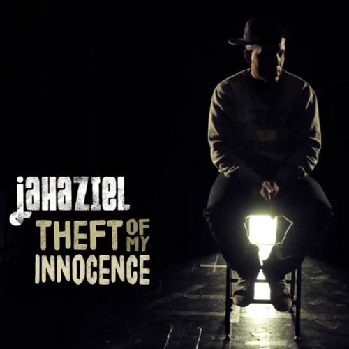 Jahaziel - Theft of my Innocence