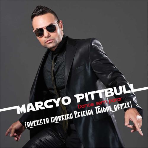 Marcyo Pittbull - Dance Sem Parar (Augusto Moreira Oficial Remix)