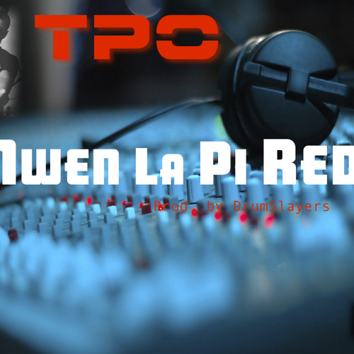 "TPO ""Mwen La Pi Red"" (Prod. by DrumSlayers)"