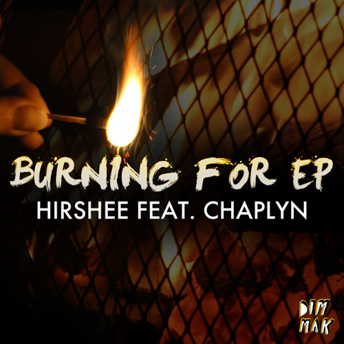 Hirshee - Burning For feat. Chaplyn