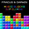 Fracus & Darwin - Music Blocks (VIP DJ Mix) **FREE DOWNLOAD**