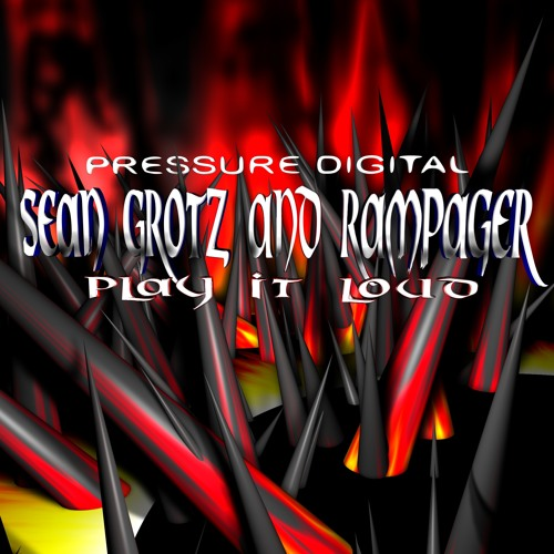 Preview: Sean Grotz & Rampager - Play It Loud (Original Mix) [OUT NOW Pressure Digital]