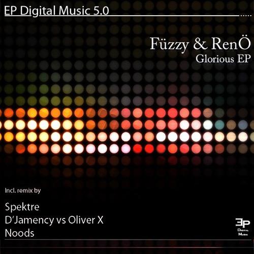 FUZZY & RENO - Glorious (D'Jamency vs Oliver X no brain remix) /// EP Digital Music 5.0 - FR/snippet