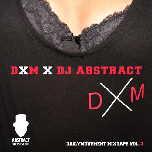 DAILY MOVEMENT MIXTAPE VOL 3. (MIXED BY DJ ABSTRACT)