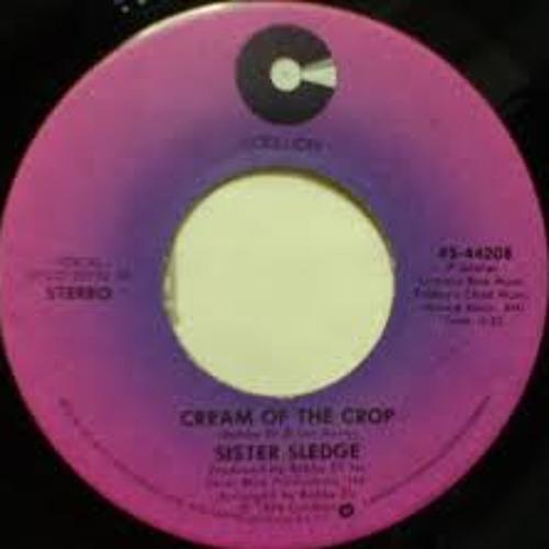 Sister Sledge - Cream of the Crop (Disco Gold Edit)