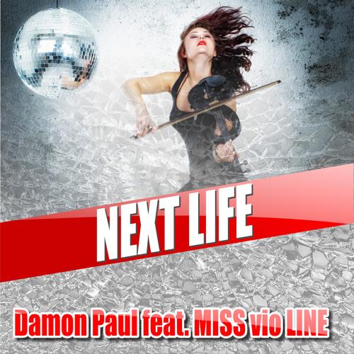 Damon Paul feat. MISS vio Line - Next Life ( Radio Edit )