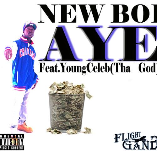 Aye Feat.YoungCeleb(ThaGod)