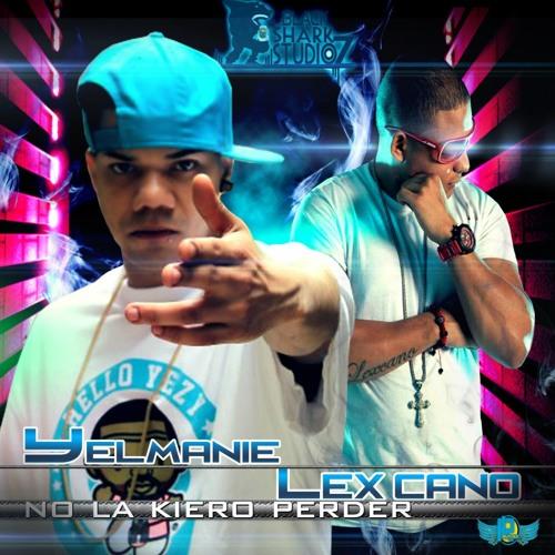 Lexcano ft Yelmanie - No La Quiero Perder