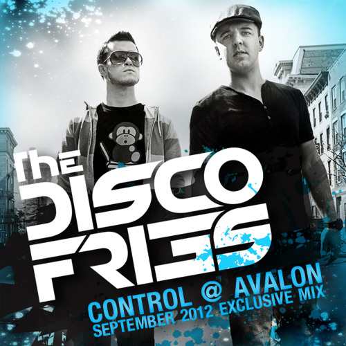 Control @ Avalon Presents: Disco Fries September Exclusive Mix
